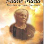 La MADRE MARIA , biografía de una mujer extraordinaria, Adquiéralo en www.argentinidad.com.ar/ FLORIDA 860 LOCAL 101.