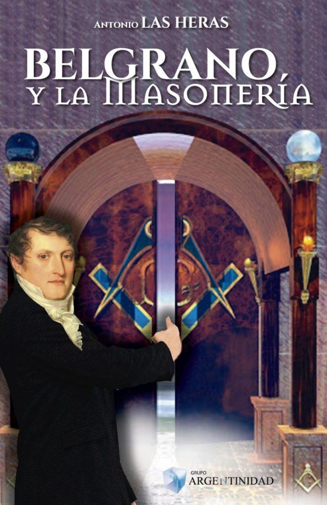 BELGRANO Y LA MASONERIA – Adquiéralo en www.argentinidad.com.ar/ FLORIDA 860 LOCAL 101.