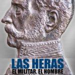 LAS HERAS- EL MILITAR – EL HOMBRE